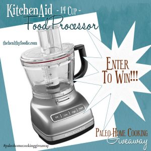 Paleo Home Cooking – The Great KitchenAid Food Processor Giveaway!