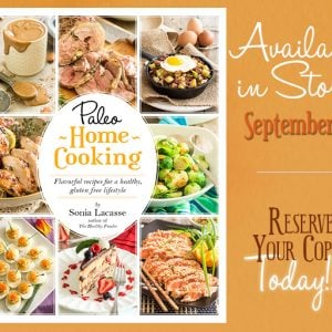 SNEAK PREVIEW OF PALEO HOME COOKING AND A FREE RECIPE!!!