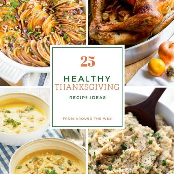 25 Healthy Thanksgiving Recipe Ideas from around the web