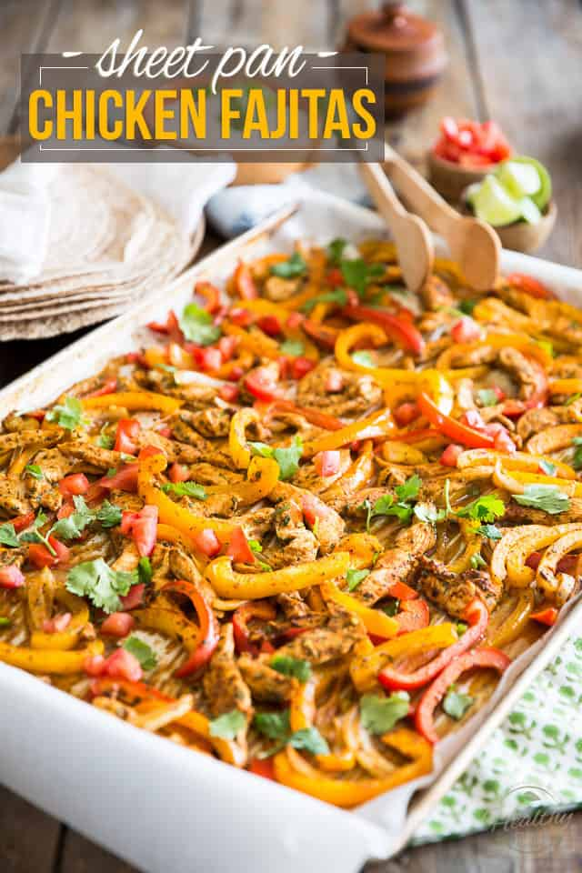 Sheet Pan Chicken Fajitas • The Healthy Foodie