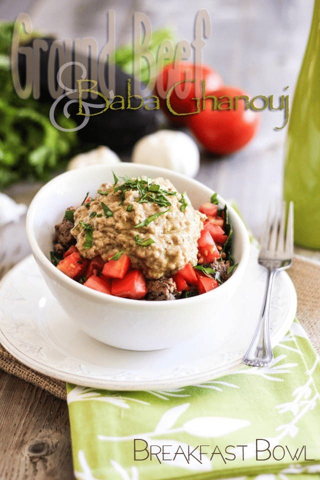 Ground Beef and Baba Ghanouj Breakfast Bowl | by Sonia! The Healthy Foodie