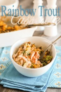 Rainbow Trout Casserole | by Sonia! The Healthy Foodie