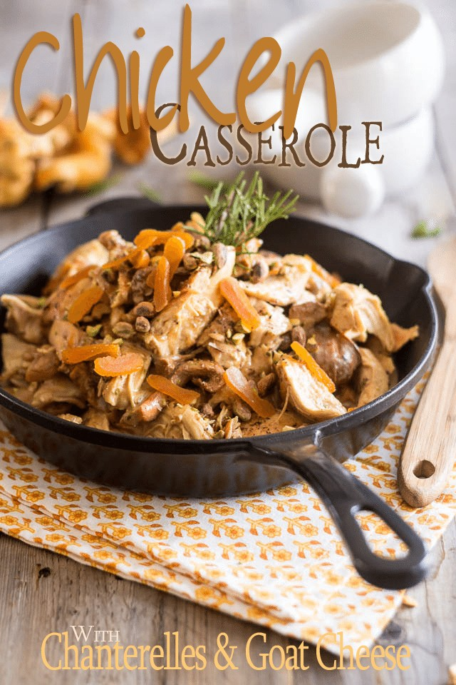 Chicken Chanterelles Goat Cheese Casserole | by Sonia! The Healthy Foodie
