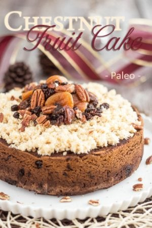 Free of grains, gluten and refined sugar, this Chestnut Paleo Fruit Cake is so good, you too will probably want to make it a part of your Holiday tradition!