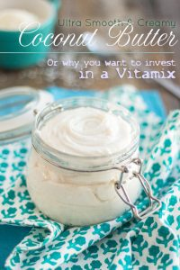 Learn how to quickly and easily make your very own Smooth and Creamy Coconut Butter at home and find out why you may very well want to invest in a Vitamix!