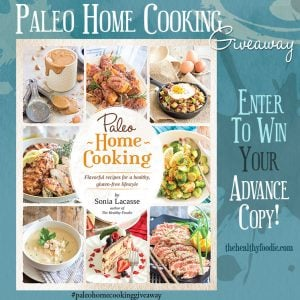Advance Copy Paleo Home Cooking Giveaway | thehealthyfoodie.com