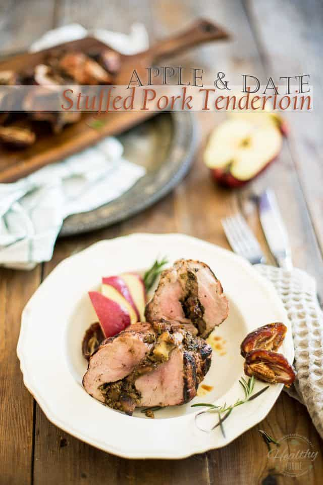 Apple and Date Stuffed Pork Tenderloin | thehealthyfoodie.com