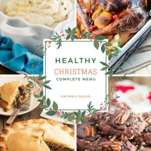 Keep things Healthy this Holiday with this complete Paleo Christmas Menu from The Healthy Foodie