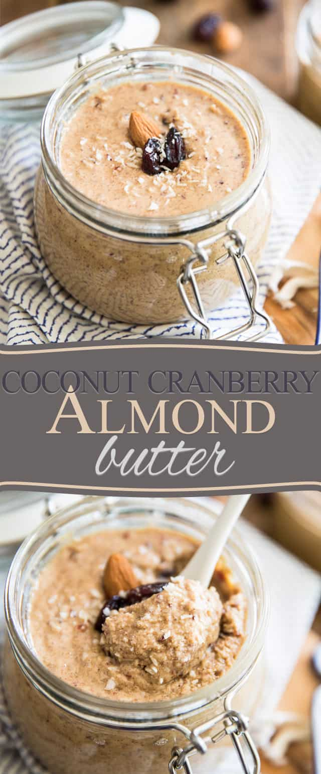 Put a little bit of sunshine in your day with this Coconut Cranberry Almond Butter; it tastes like a sunny breezy tropical island on a spoon!