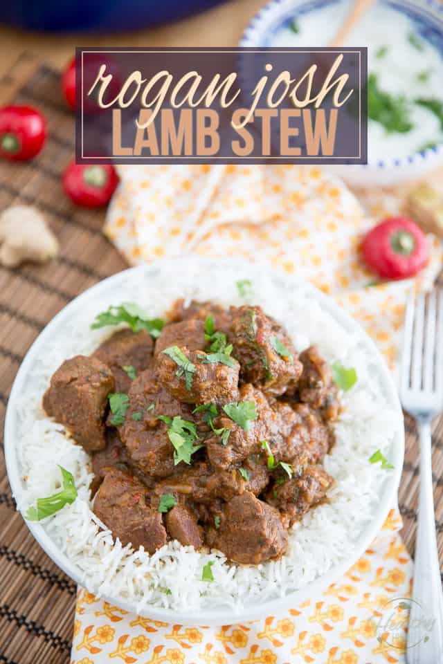Rogan Josh is a classic hot and spicy lamb stew that's cooked slowly to fork tender perfection and packed with so much flavor, you won't be able to put that fork down!