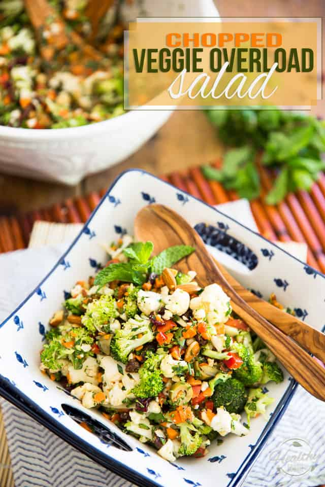 Eating your veggies will never have tasted so good; this Chopped Veggie Overload Salad is so full of crunch and flavor, even picky eaters will love it!