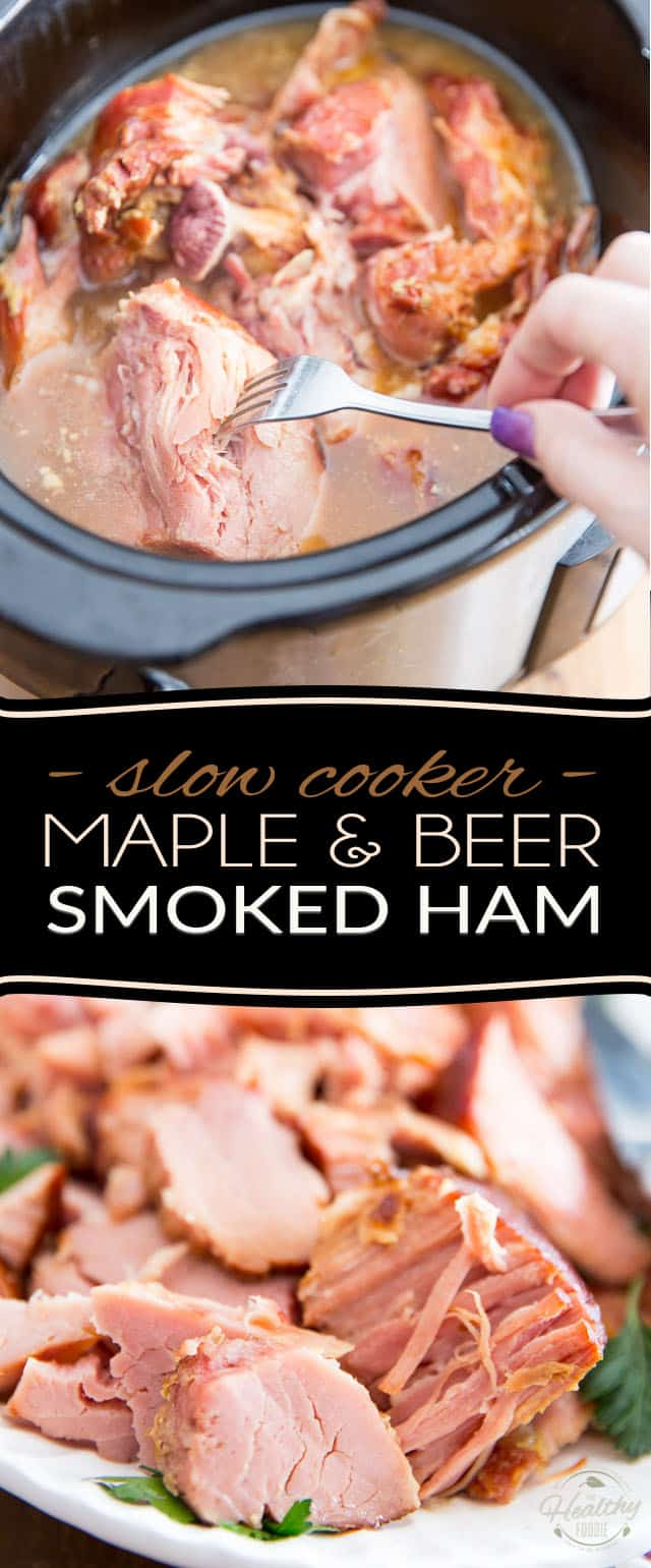Cooked for hours in a succulent brew of pure maple syrup and all natural pale ale, this Slow Cooker Maple and Beer Smoked Ham will, without a doubt, come to be the most tender, tastiest and juiciest ham you'll have ever tasted!