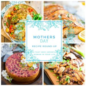 Mothers Day Recipe Roundup