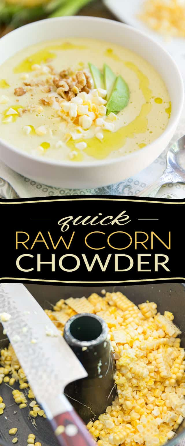 This quick Raw Corn Chowder is so good, so simple, so fresh, so smooth and creamy, you'll wish you could be enjoying it year 'round. Better make it quick, while corn season is still on!