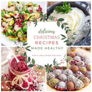 Delicious Christmas Recipes Made Healthy