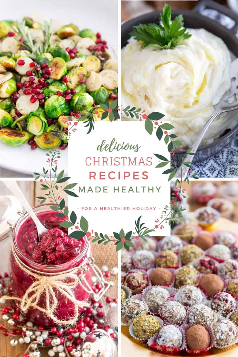 Delicious Christmas Recipes Made Healthy - For a Healthier Holiday Season filled with taste!