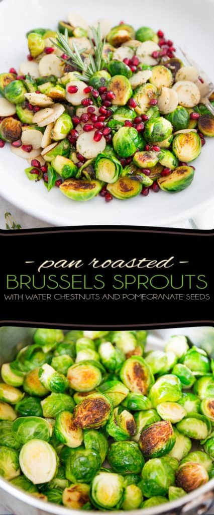 Looking for a fun, festive and delicious yet super healthy side dish? Look no further! These Pan Roasted Brussels Sprouts with Water Chestnuts and Pomegranate Seeds are sure to be a hit!
