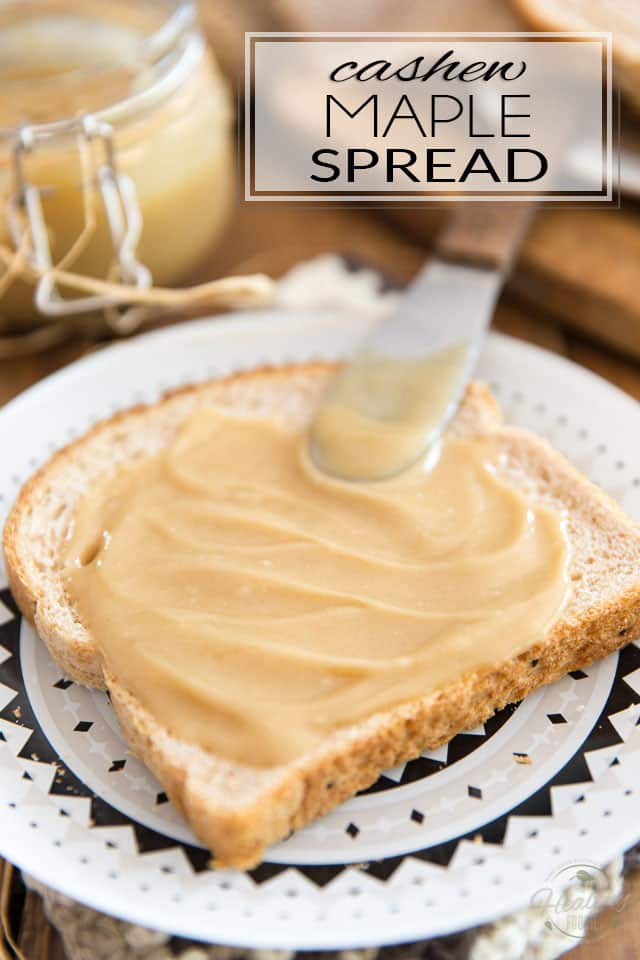 Much healthier than the fake, overly sweet store-bought stuff, this deliciously creamy Cashew Maple Spread requires only 2 ingredients and 5 minutes of your time to make! A heavenly treat that will no doubt become a pantry staple!