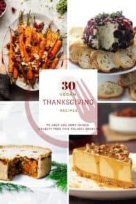 A roundup of 30 Healthy Vegan Thanksgiving Recipes to help you plan your menu and keep things healthy and cruelty free this Holiday Season!